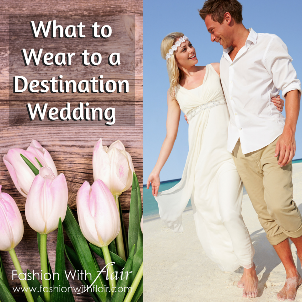 Lori Wynne What to Wear to a Destination Wedding